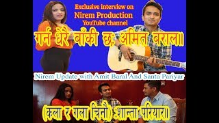 Nepal Idol Top 5 Amit Baral &  Lok Singer Santa Pariyar full Interview