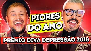 PIORES DO ANO - PRÊMIO DIVA DEPRESSÃO 2018
