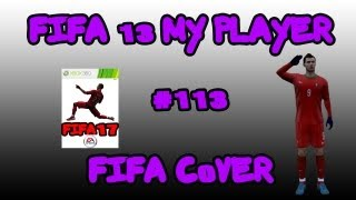 FIFA 13 Career Mode - My Player - 113 -  FIFA COVER!!
