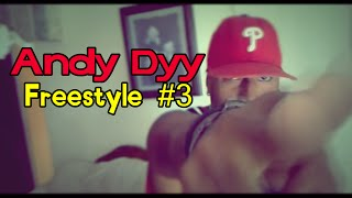 Andy Dyy Freestyle #3