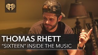 Thomas Rhett 34 Sixteen 34 Inside The Music