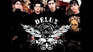 delux- nunca supiste