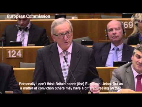 'I don't think Britain needs the EU' - Jean-Claude Juncker,  President of the European Commission