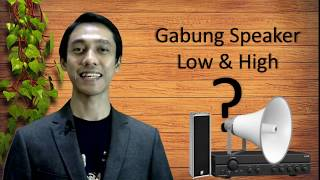 Gabung Speaker Low Impedance dan High Impedance