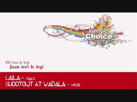 Laila - Shootout At Wadala