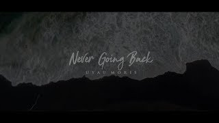 Download Lagu UYAU MORIS - NEVER GOING BACK [Official Music Video] Gratis STAFABAND