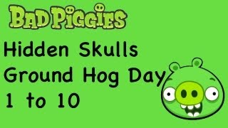 Bad Piggies - Ground Hog Day All Hidden Skull Locations Skulls 1 to 10