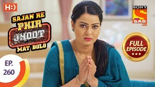 Sajan Re Phir Jhoot Mat Bolo - Ep 260 - Full Episode - 25th May, 2018