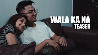 WALA KA NA /MICHAEL DUTCHI LIBRANDA/ MUSIC VIDEO TEASER