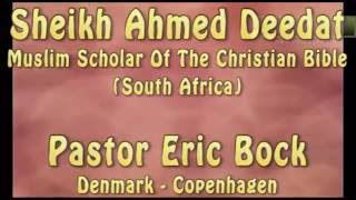 Is Jesus God? Debate between Pastor Eric Bock and Sheikh Ahmed Deedat