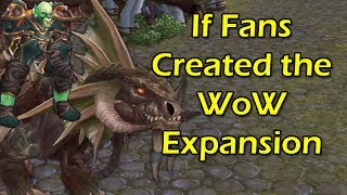 If Fans Created the WoW Expansion by Wowcrendor (WoW Machinima)