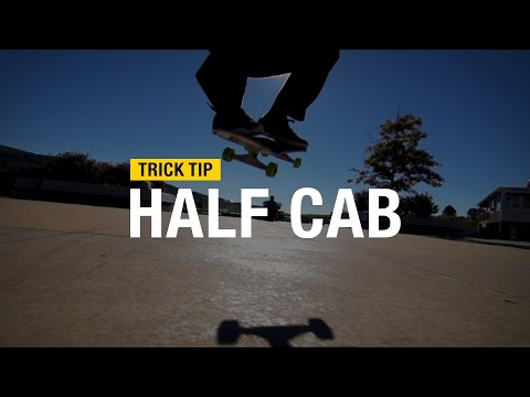 Trick Tip: How to Half Cab with Andrew Cannon