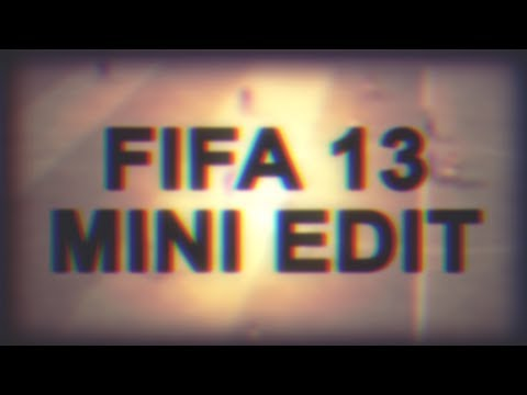 Fifa Community Edits - Mini Edit - Fifa 13