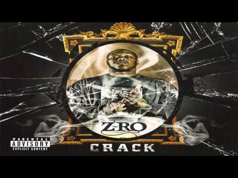 Z-RO - Crack -  The Mo City Don