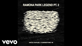 Vince Staples - Ramona Park Legend Pt. 2 (Audio)