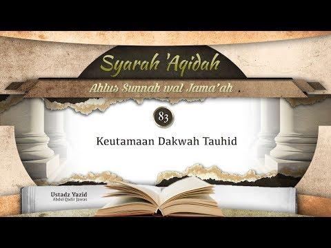 Ceramah: Keutamaan Dakwah Tauhid (Ustadz Yazid 'Abdul Qadir Jawas)