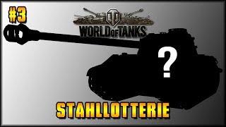 WoT - Stahllotterie / Stahlkarussel #3 - Sag Stop! [ deutsch
