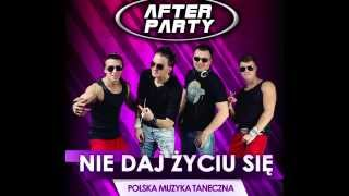 AFTER PARTY - Nie daj życiu się (Official Audio)