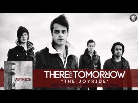 There For Tomorrow - The Joyride