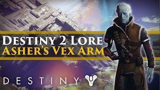 Destiny 2 Lore - How Asher Mir got his Vex Arm Explained! (Pyramidion Strike Lore)
