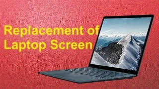Learn Replace of Laptop Screen in Only 4 Minutes Tech-Father