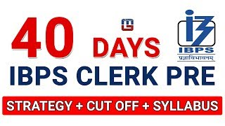 IBPS CLERK PRE 2017 | 40 Days Strategy + Cut Off + Syllabus | Maths