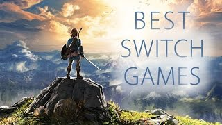 The Best Nintendo Switch Games!