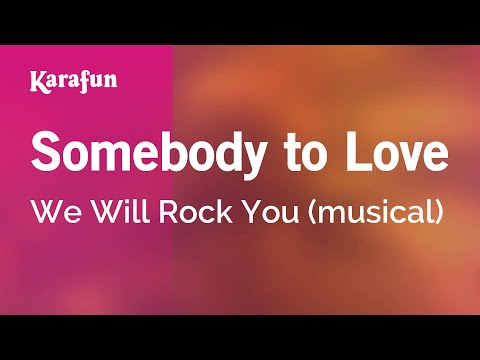Karaoke Somebody To Love - We Will Rock You (The Musical) *