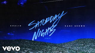 Khalid Saturday Nights Remix Feat Kane Brown