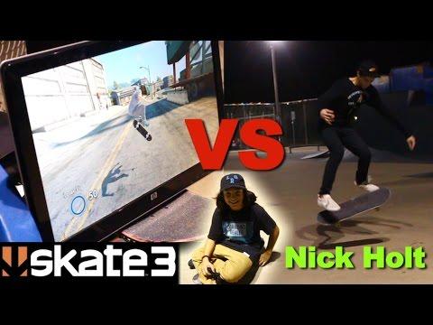 EA SKATE 3 VS NICK HOLT