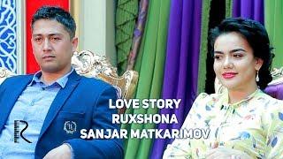 Love story - Ruxshona & Sanjar Matkarimov