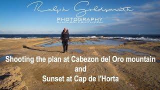 Landscape Photography - Shooting the plan at Cabezon del Oro mountain and Sunset at Cap de l'Horta