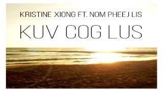 Kristine Xiong Ft. Nom Pheej Lis - Kuv Cog Lus