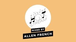 Mix by Allen French | Kitsuné Hot Stream