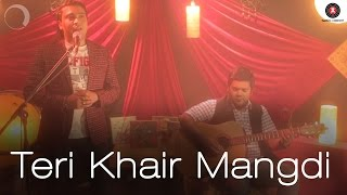 Teri Khair Mangdi Cover Version | Baar Baar Dekho |Sidharth Malhotra & Katrina Kaif |Tanveer Hussain