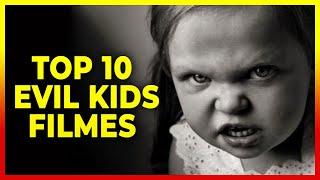 TOP 10 EVIL KIDS Filmes