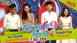 BẠN MUỐN HẸN HÒ   Tập 289 - FULL   Tín Thành - Thanh Phương   Thanh Túy - Thị Xuân   160717 💖