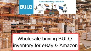 Wholesale Buying Bulq inventory for Ebay & Amazon. Proceed with Caution