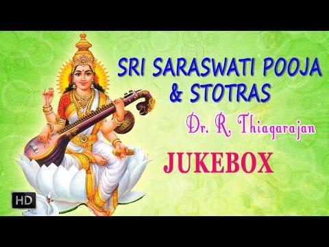 Sri Saraswati Pooja and Stotras (Jukebox) - Goddess Saraswati Songs - Dr.R.Thiagarajan