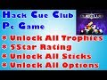 How To Hack Cue Club PC Game - Get 5 Star Rating - Unlock All Tropies, Cues, Balls & All Options