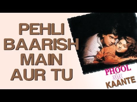 Pehli Barish Main Aur Tu - Phool Aur Kaante - Full Song - Kumar Sanu & Anuradha Paudwal video