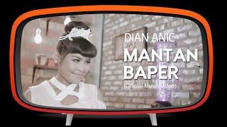 Dian Anic - Mantan Baper ( Official Music Video )