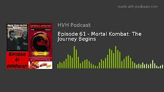 Home Video Hustle: Ep. 61 - Mortal Kombat: The Journey Begins