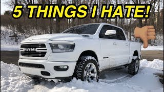 5 THINGS I HATE ABOUT MY 2019 RAM 1500! *NOT GOOD*