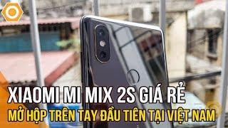 Xiaomi Mi Mix 2S giá rẻ Mở hộp trên tay đầu tiên tại Việt Nam