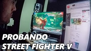 Santaflow - Probando la Beta Street Fighter V