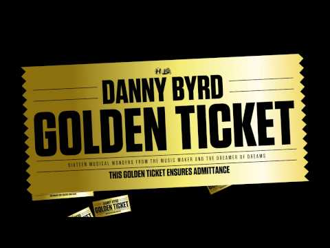 Danny Byrd - Golden Ticket (feat.Tanya Lacey)