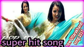 New garhwali song 2018(pop mix)//latest garhwali song