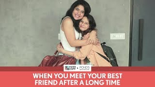 FilterCopy | When You Meet Your Best Friend After Long | Friendship Day Special