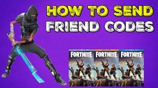 Fortnite | How To Send Free Friend Codes | Super Deluxe/Limited Editions